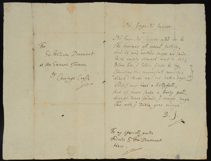 Forged verses 'No Songe No Supper', signed 'B. J.' and inscribed 'To my speciall goode Friende Sr Wm Davenant'; integral address leaf: 'For Sir William Davenant at the Swanne Taverne by Charinge Crosse'