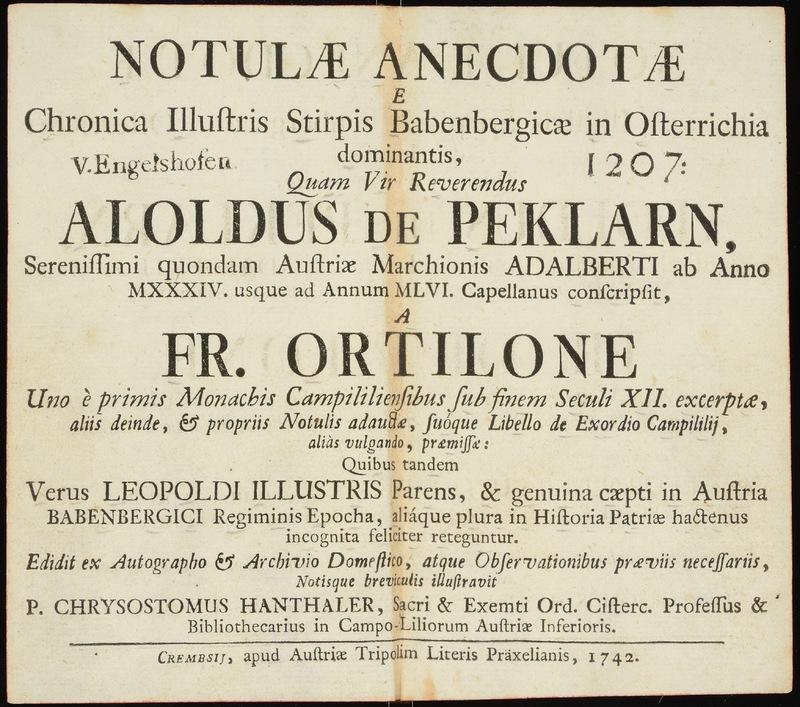 Notulae anecdotae e chronica illustris stirpis Babenbergicae in Osterrichia, quam vir reverendus Aloldus de Peklarn ... conscripsit, a Fr. Ortilone ... sub finem seculi XII.