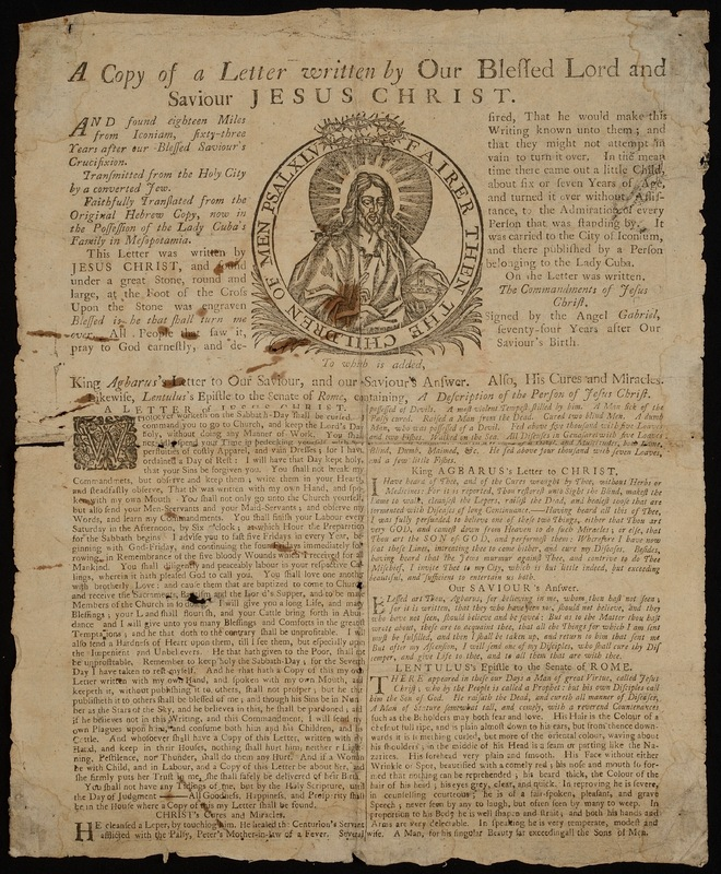 A copy of a letter written by our blessed lord and saviour Jesus Christ and eighteen miles from Iconiam; to which is added King Abgarus' letter to our saviour, and our saviour's answer; likewise, Lentulus's epistle to the Senate of Rome, containing a description of Jesus Christ