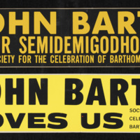 "Bumper stickers, ""John Barth for Semidemigodhood"" and ""John Barth Loves Us"""